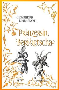 Prinzessin Beribetscha von Leuenroth,  Cassandra