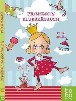 Prinzessin Blubberbauch von Bender,  Fritzi, Sabine Sauter,  Illubine