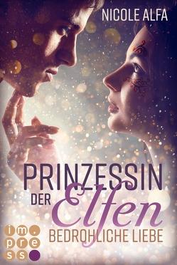 Prinzessin der Elfen 1: Bedrohliche Liebe von Alfa,  Nicole