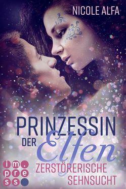 Prinzessin der Elfen 3: Zerstörerische Sehnsucht von Alfa,  Nicole