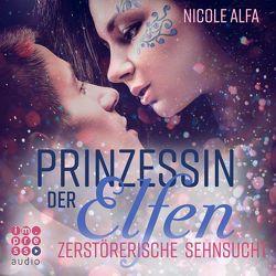 Prinzessin der Elfen 3: Zerstörerische Sehnsucht von Alfa,  Nicole, Koschorz,  Jeremias, Stehfest,  Edith