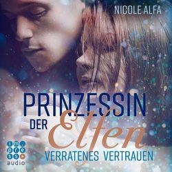 Prinzessin der Elfen 4: Verratenes Vertrauen von Alfa,  Nicole, Feist,  Richard, Koschorz,  Jeremias, Oehme,  Philipp, Stehfest,  Edith
