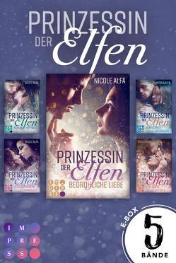 Prinzessin der Elfen: Sammelband aller 5 Bände der Bestseller-Fantasyserie »Prinzessin der Elfen« von Alfa,  Nicole