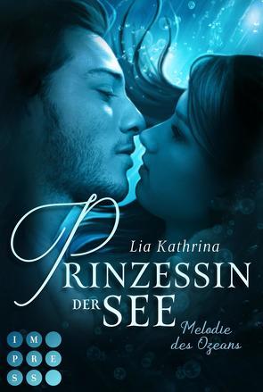 Prinzessin der See 1: Melodie des Ozeans von Kathrina,  Lia