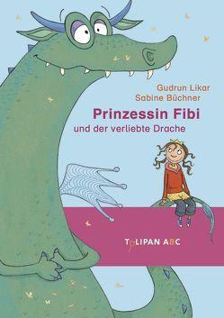 Prinzessin Fibi und der verliebte Drache von Büchner,  Sabine, Likar,  Gudrun