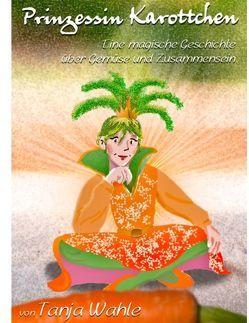 Prinzessin Karottchen von Wahle,  Tanja