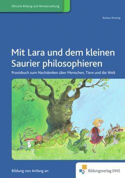 Prinzessin Lara / Mit Lara und dem kleinen Saurier philosophieren von Brüning,  Barbara