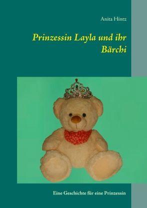 Prinzessin Layla und ihr Bärchi von Hintz,  Anita