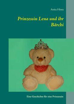 Prinzessin Lena und ihr Bärchi von Hintz,  Anita