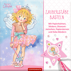 Prinzessin Lillifee: Zauberstäbe basteln von Finsterbusch,  Monika