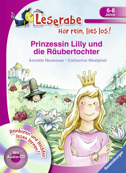 Prinzessin Lilly und die Räubertochter von Neubauer,  Annette, Westphal,  Catharina