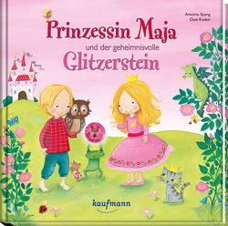 Prinzessin Maja und der geheimnisvolle Glitzerstein von Kaden,  Outi, Spang,  Antonia