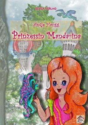 Prinzessin Mandarina von Haugg,  Antje, Verlag,  Elvea