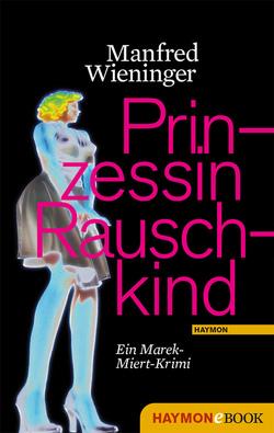 Prinzessin Rauschkind von Wieninger,  Manfred