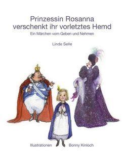 Prinzessin Rosanna verschenkt ihr vorletztes Hemd von Selle,  Linde