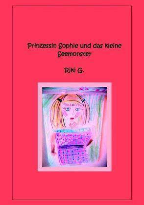 Prinzessin Sophie und das kleine Seemonster von G.,  Riki