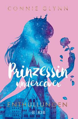 Prinzessin undercover – Enthüllungen von Glynn,  Connie, Illinger,  Maren, Stanislawski,  Achim
