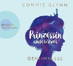 Prinzessin undercover – Geheimnisse von Glynn,  Connie, Illinger,  Maren, Oschek,  Monika