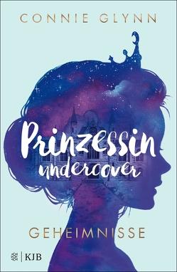 Prinzessin undercover – Geheimnisse von Glynn,  Connie, Illinger,  Maren