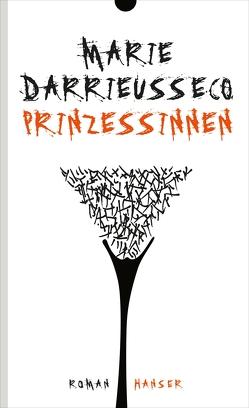 Prinzessinnen von Darrieussecq,  Marie, Klobusiczky,  Patricia