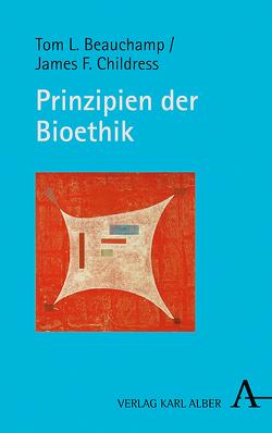 Prinzipien der Bioethik von Beauchamp,  Tom L., Childress,  James F.