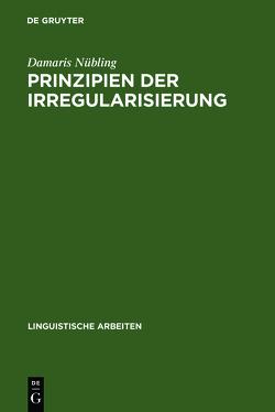 Prinzipien der Irregularisierung von Nübling,  Damaris