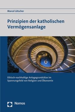 Prinzipien der katholischen Vermögensanlage von Lötscher,  Marcel