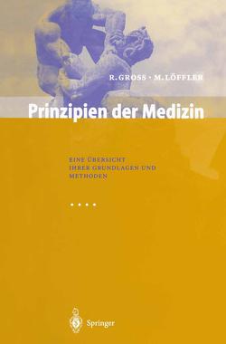 Prinzipien der Medizin von Gontard,  S., Gross,  Rudolf, Löffler,  Markus, Wichmann,  H. E.