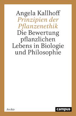 Prinzipien der Pflanzenethik von Kallhoff,  Angela