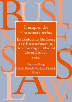 Prinzipien des Finanzmarktrechts von Abegg,  Andreas, Bärtschi,  Harald, Dietrich,  Andreas