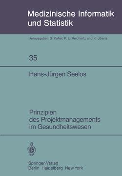 Prinzipien des Projektmanagements im Gesundheitswesen von Seelos,  Hans-Jürgen
