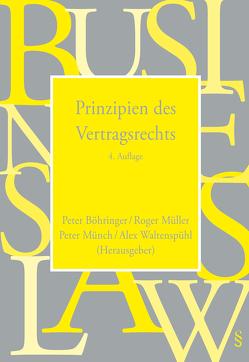 Prinzipien des Vertragsrechts von Boehringer,  Peter, Müller,  Roger, Münch,  Peter, Waltenspühl,  Alex