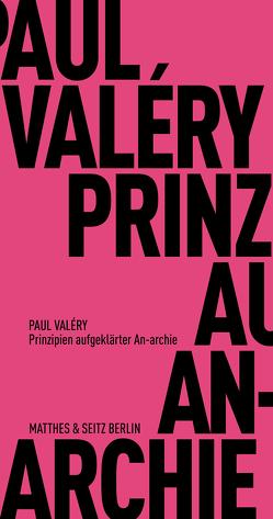 Prinzipien von An-archie von Schmidt-Radefeldt,  Jürgen, Valéry,  Paul