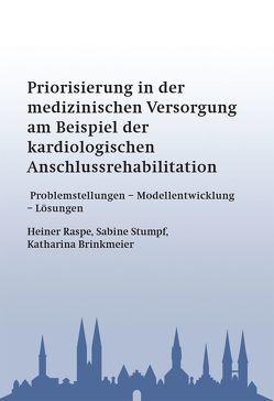 Priorisierung in der medizinischen Versorgung am Beispiel der kardiologischen Anschlussrehabilitation von Brinkmeier,  Katharina, Raspe,  Heiner, Stumpf,  Sabine