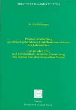 Priscians Darstellung des silbisch gebundenen Tonhöhenmorenakzents des Lateinischen von Schönberger,  Axel