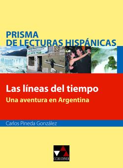 Prisma de lecturas hispánicas / Las líneas del tiempo von González,  Carlos Pineda