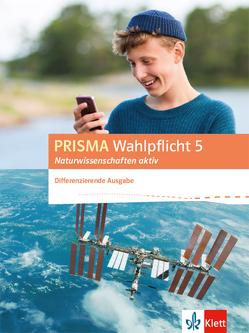PRISMA Wahlpflicht 5 Naturwissenschaften aktiv. Differenzierende Ausgabe