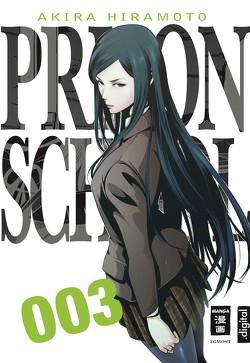 Prison School 03 von Hiramoto,  Akira, Stenger,  Karl