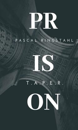 Prison: T.a.p.e.r. von Ringstahl,  Pascal