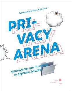 Privacy Arena von Baumann,  Joel, Lamla,  Jörn