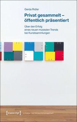 Privat gesammelt – öffentlich präsentiert von Ridler,  Gerda