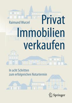 Privat Immobilien verkaufen von Wurzel,  Raimund