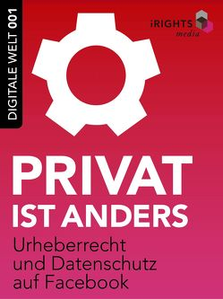 Privat ist anders von Djordjevic,  Valie, iRights.info, Otto,  Philipp