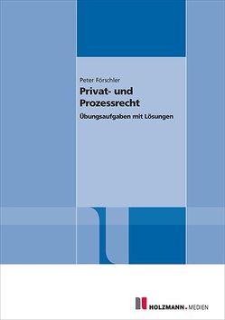 Privat- und Prozessrecht von Förschler,  Peter