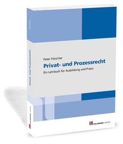 Privat- und Prozessrecht von Förschler,  Prof. Dr. jur. Peter