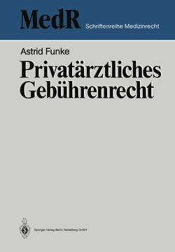 Privatärztliches Gebührenrecht von Funke,  Astrid