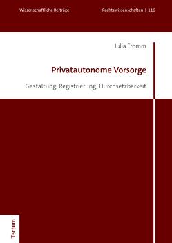 Privatautonome Vorsorge von Fromm,  Julia