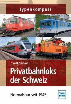 Privatbahnloks der Schweiz von Seifert,  Cyrill