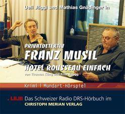 Privatdetektiv Franz Musil von Küng,  Thomas, Zaugg,  Fritz