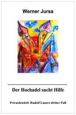 Privatdetektiv Rudolf Lauer / Der Hochadel sucht Hilfe von Jursa,  Werner